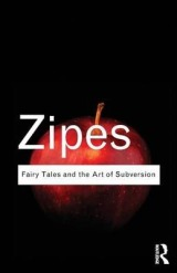 Fairy Tales and the Art of Subversion by Jack Zipes