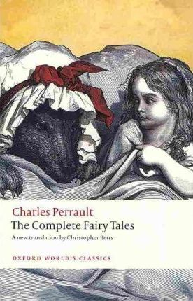 The Complete Fairy Tales by Charles Perrault.
